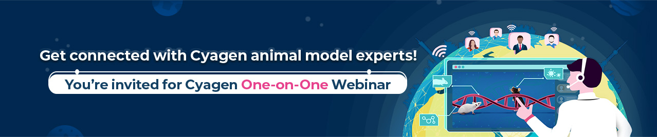 Webinar: One-on-One with Cyagen's Animal Model Experts How to choose optimal animal models across different research fields?